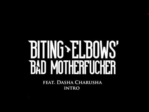 Biting Elbows   Bad Motherfucker  Intro Song