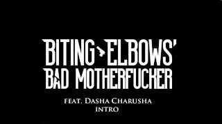 Biting Elbows -  Bad Motherfucker - Intro Song