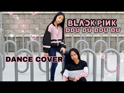 BLACKPINK-'DDU DU DDU DU' DANCE COVER BY JESSALYN AND LAINA