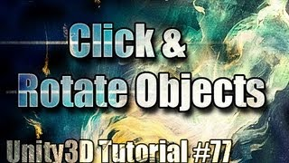Unity3D Tutorial #77 [ Click &  Rotate Objects  ][ Free Script Included ]
