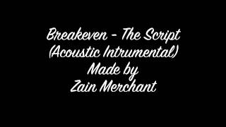 Breakeven - The Script (Acoustic Instrumental made by Zain Merchant)