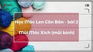 học móc len căn bản - mũi móc xích (mũi bính - chain stitch) - bài 2