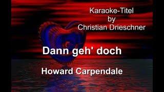 Dann geh' doch - Howard Carpendale - Karaoke
