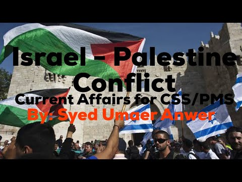 Israel - Palestine Conflict In Urdu /  Hindi Current Affairs Lecture For CSS PMS IAS