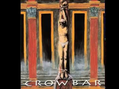 Crowbar - Existence is Punishment (HQ)