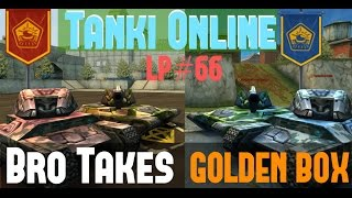 Tanki Online LP #66 / MY BRO TAKES GOLDEN BOX