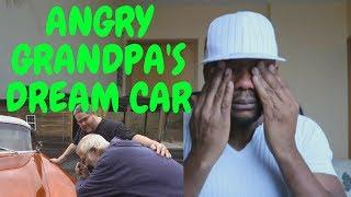 ANGRY GRANDPA'S DREAM CAR! REACTION
