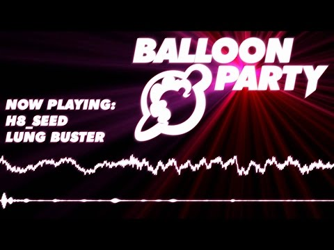 Lung Buster (Balloon Party Track) - [ H8_Seed / TheUlasht ]