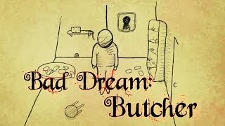 Bad Dream: Butcher - Chopping Off My Fingers!!