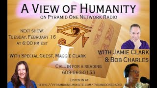 """02/16/2021 Jamie Clark: host of """"A View of Humanity"""" with Video Call ins"""