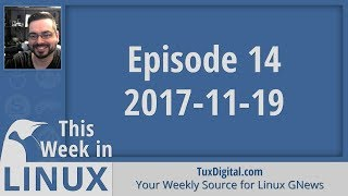 Linux Kernel 4.14, Firefox Quantum, Fedora 27, Munich? Meh | This Week in Linux 14