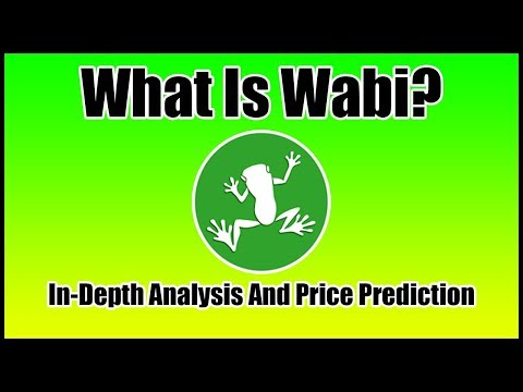 What Is Wabi? In-Depth Analysis and Price Prediction 2018