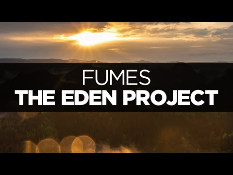 [LYRICS] The Eden Project - Fumes