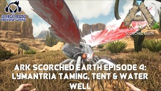 Ark Scorched Earth episode 4: Lymantria taming, Tent and Water Well xbox one