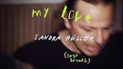 Sandra Hüller - My Love (Last Breath) (Official Video)