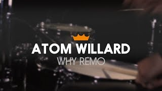 Remo + Atom Willard: Why Remo