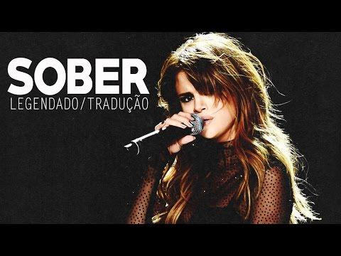 Selena Gomez - Sober (Legendado/Tradução PT/BR)