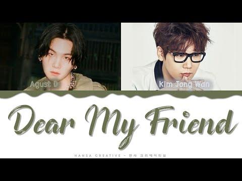Agust D Feat. Kim Jong Wan Of NELL - 'Dear My Friend' Lyrics Color Coded (Han/Rom/Eng)