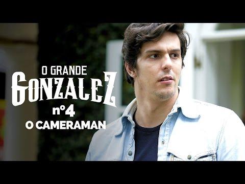 O GRANDE GONZALEZ - EP04: O CAMERAMAN