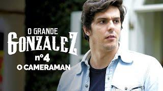 Vídeo - O Grande Gonzalez – EP04: Cameraman