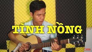[Guitar] Hướng dẫn: Tình Nồng - Tô Chấn Phong