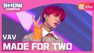 [Show Champion] 브이에이브이 - 메이드 포 투 (VAV - MADE FOR TWO) l EP.372