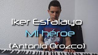Antonio Orozco - Mi héroe (Piano Cover)