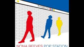 2013年3月6日リリース、NONA REEVESの4年ぶりのニュー・アルバムよりダ...