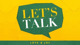 Let's Talk I Love & Joy