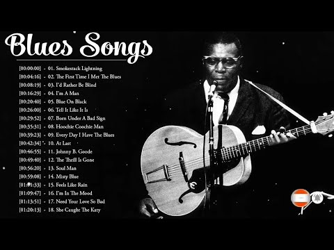 Top Blues Songs Playlist Greatest Blues Songs Of All Time