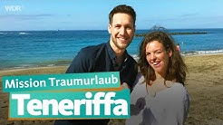 Teneriffa - Mission Traumurlaub | WDR Reisen
