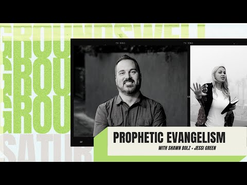 groundswell:-prophetic-evangelism-with-shawn-bolz-and-jessi-green