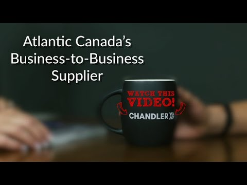 Chandler - Atlantic Canada's Business-to-Business Supplier
