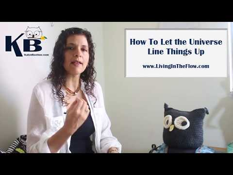 How To Let the Universe Line Things Up For You
