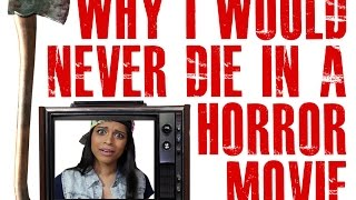Why I Would Never Die in a Horror Movie Thumbnail