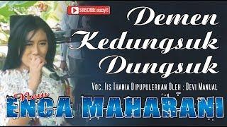 Gambar cover DEMEN KEDUNGSUK-DUNGSUK Voc. IIS THANIA II NEW ENCA MAHARANI II Cidempet 26 Juni 2017