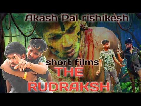 THE RUDRAKSH  - short films (Akash pal rishikesh ) akash pal