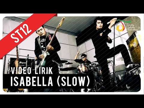 ST12 Isabella (slow) | Video Lirik