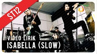 ST12 Isabella (slow) | Video Lirik