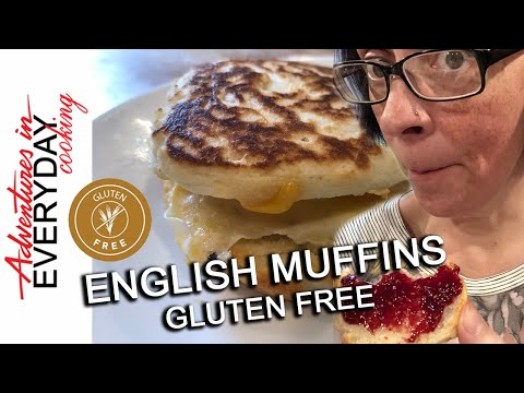 Gluten Free English Muffins Adventures in Everyday Cooking