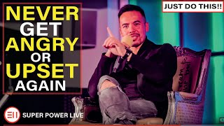 Dealing with People Who Make You Angry or Upset | Super Power LIVE [VERY POWERFUL! MUST WATCH!!]