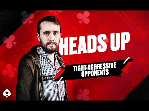 Heads Up Poker Course | Part 3 | Tight Aggressive Players