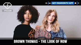 Brown Thomas Autumn/Winter 2017 Collections are The Look of Now | FashionTV | FTV