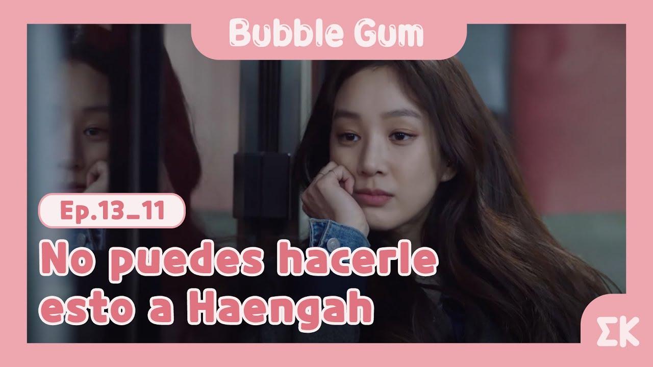 [#BubbleGum] Ep.13-11   No puedes hacerle esto a Haengah   #EntretenimientoKoreano