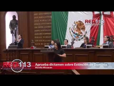 VIDEO Michoacán aprueba dictamen de reforma para decomisar bienes a delincuentes y corruptos