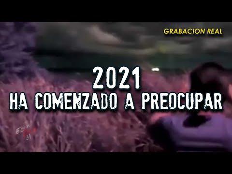 2021 Ha comenzado a preocupar | GRABACIONES REALES