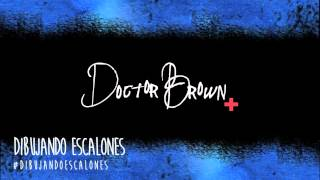 Dibujando Escalones - Doctor Brown (Dibujando Escalones - 2014)