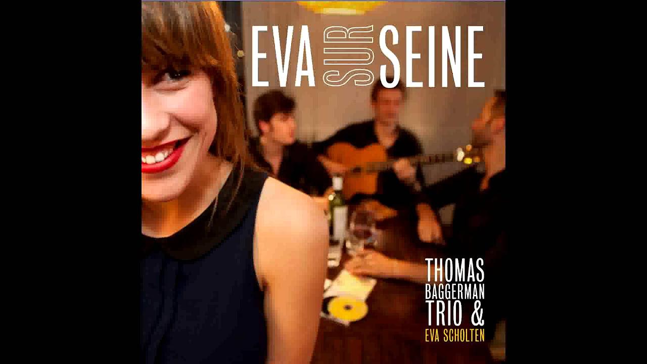 Thomas Baggerman Trio & Eva Scholten, Une Belle Histoire