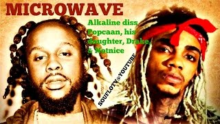 "Alkaline ""Microwave"" Popcaan, his daughter, Drake & Notnice in one go directly"