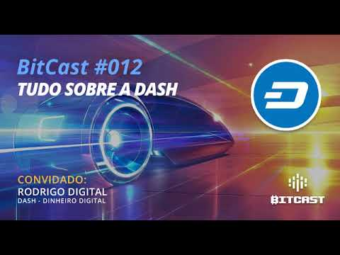 BitCast 012 - Tudo sobre a DASH com Rodrigo Digital